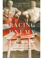 Racing the Enemy: Stalin, Truman, and the Surrender of Japan.