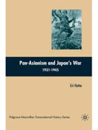 Pan-Asianism and Japan's War 1931-1945.